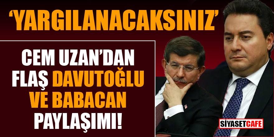 Cem Uzan'dan flaş Davutoğlu ve Babacan paylaşımı! Yargılanacaksınız