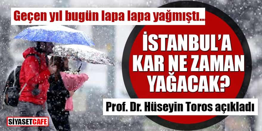 İstanbul'a kar ne zaman yağacak? Prof. Dr. Hüseyin Toros'dan kar yağışı açıklaması