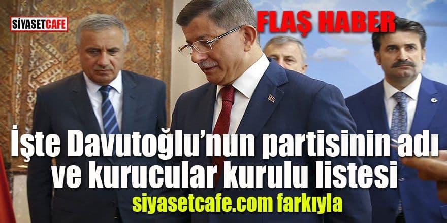 İşte Davutoğlu'nun partisinin adı ve kurucular kurulu