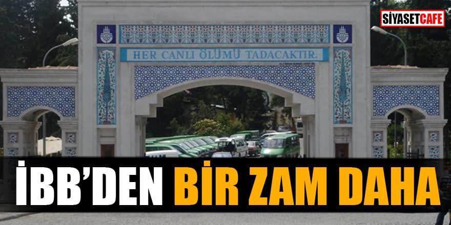 İBB İstanbul'da mezar yerlerine ve cenaze hizmetlerine zam yaptı