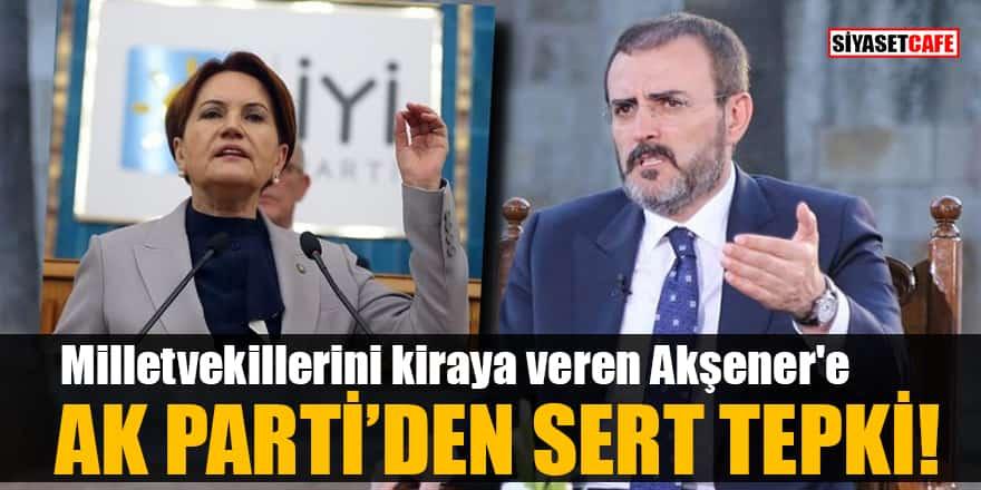 Milletvekillerini kiraya veren Akşener'e AK Parti'den sert tepki!
