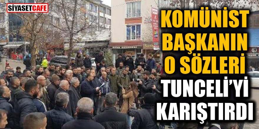 Komünist başkan Fatih Mehmet Maçoğlu 'zam yok' dedi! Tunceli karıştı