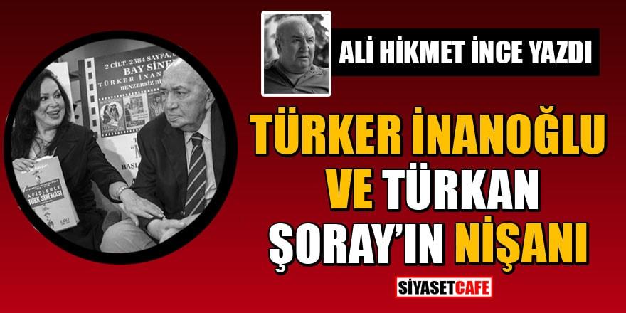 Türker İnanoğlu ile Türkan Şoray'ın nişanı! Ali Hikmet İnce yazdı