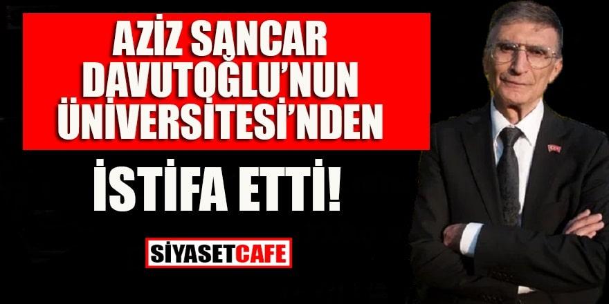 Aziz Sancar, Davutoğlu'nun Üniversitesi'nden istifa etti!