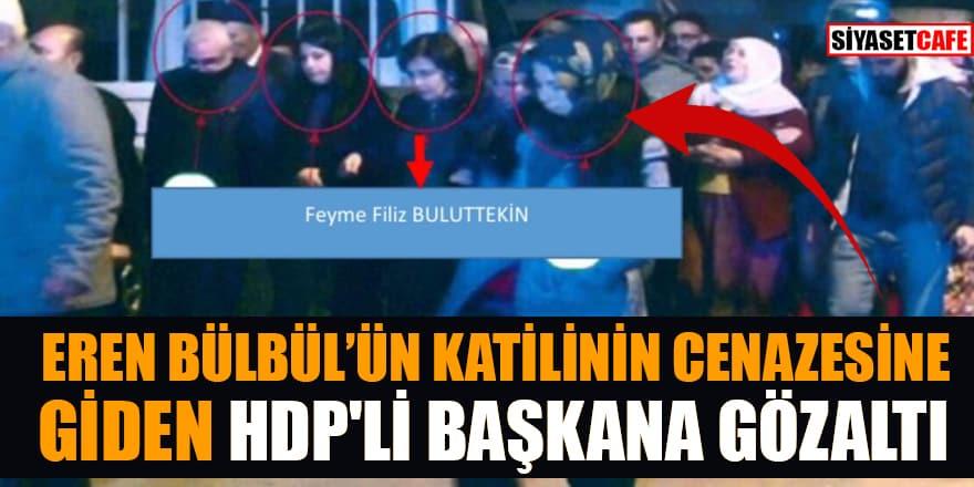 Eren Bülbül'ün katilinin cenazesine giden HDP'li başkana gözaltı