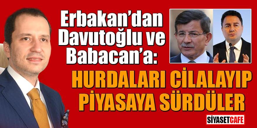 Fatih Erbakan'dan Davutoğlu ve Babacan'a: Hurdaları Cilalayıp piyasaya sürdüler