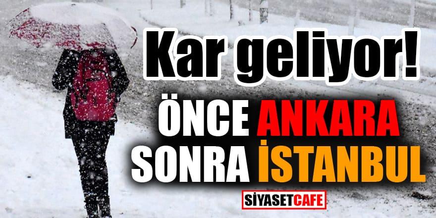 Meteoroloji gün verdi! İstanbul ve Ankara'ya kar geliyor