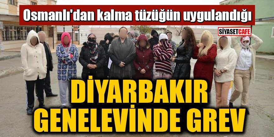 Osmanlı'dan kalma tüzüğün uygulandığı Diyarbakır genelevinde grev!