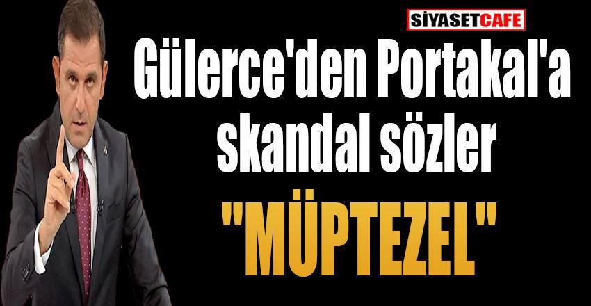 Gülerce'den Fatih Portakal'a skandal sözler: Müptezel!