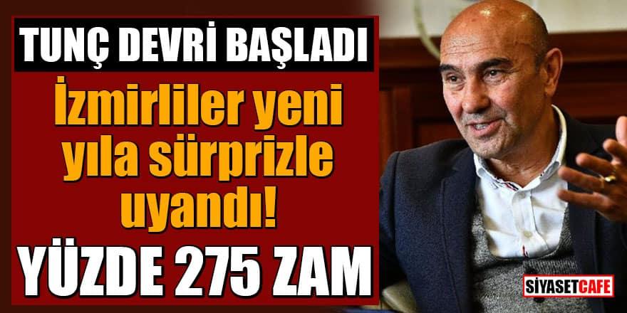 İzmirliler yeni yıla sürprizle uyandı! Yüzde 275 zam