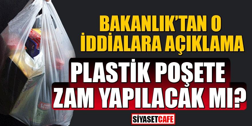 Bakanlık'tan o iddialara açıklama: Plastik poşete zam yapılacak mı?
