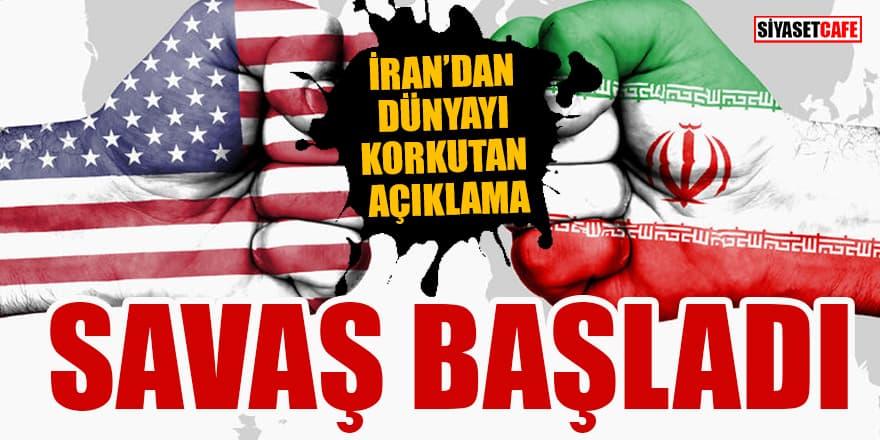 İran'dan dünyayı korkutan açıklama: Savaş resmen başladı