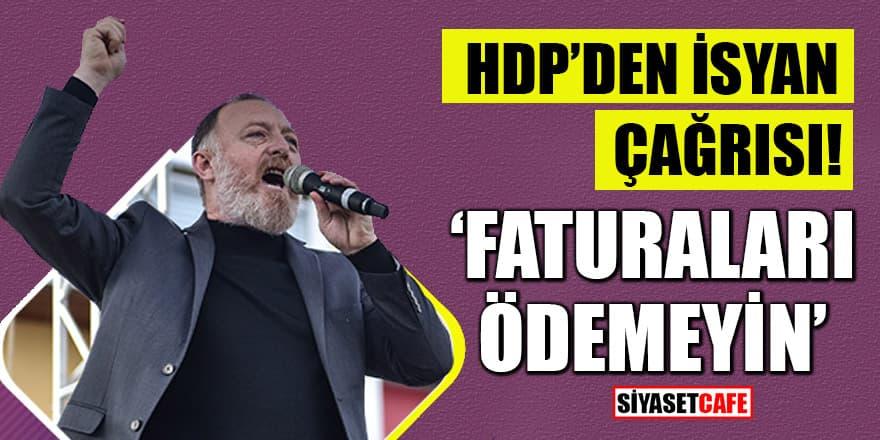 HDP'den isyan çağrısı! Faturaları ödemeyin