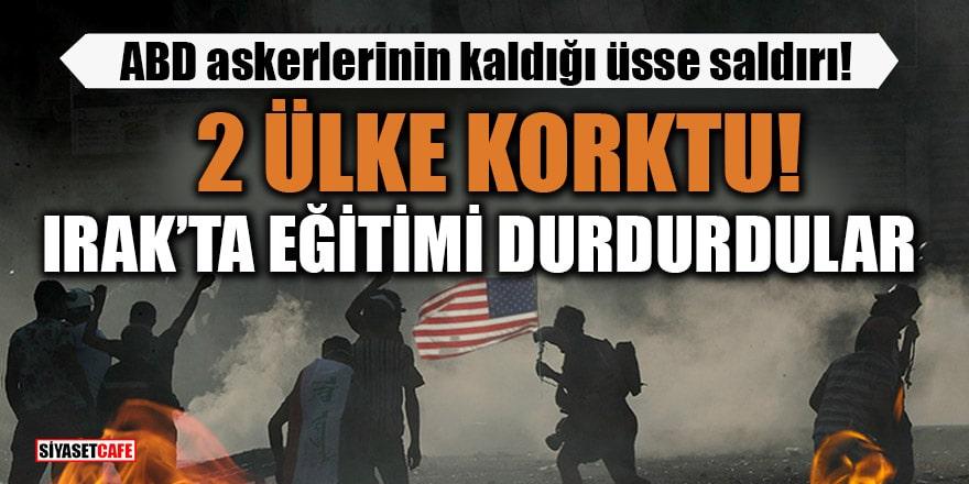 ABD askerlerinin kaldığı üsse saldırı 2 ülkeyi korkuttu! Irak'ta eğitimi durdurdular