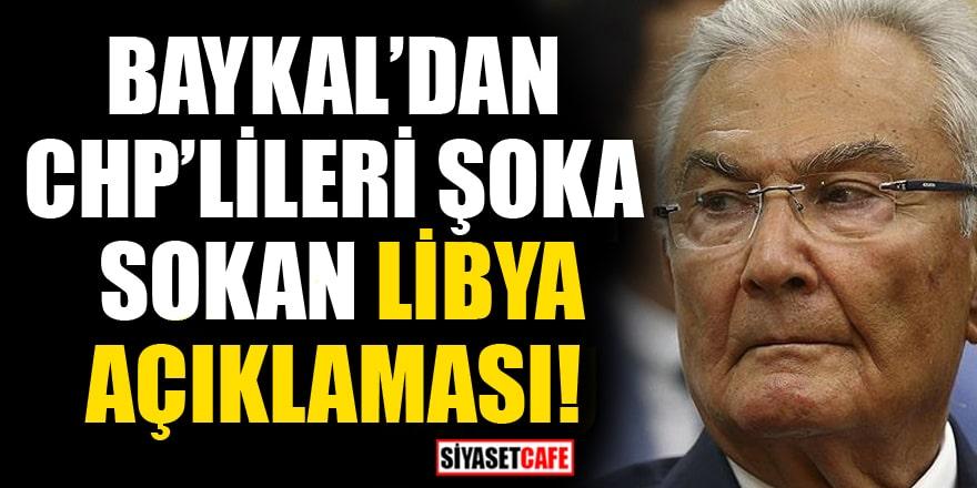 Deniz Baykal'dan CHP'lileri şoka sokan Libya açıklaması!