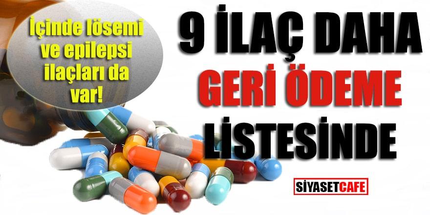 9 ilaç daha geri ödeme listesinde