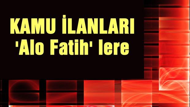 Kamu ilanları 'Alo Fatih'lere
