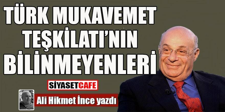 Türk Mukavemet Teşkilâtı'nın Bilinmeyenleri