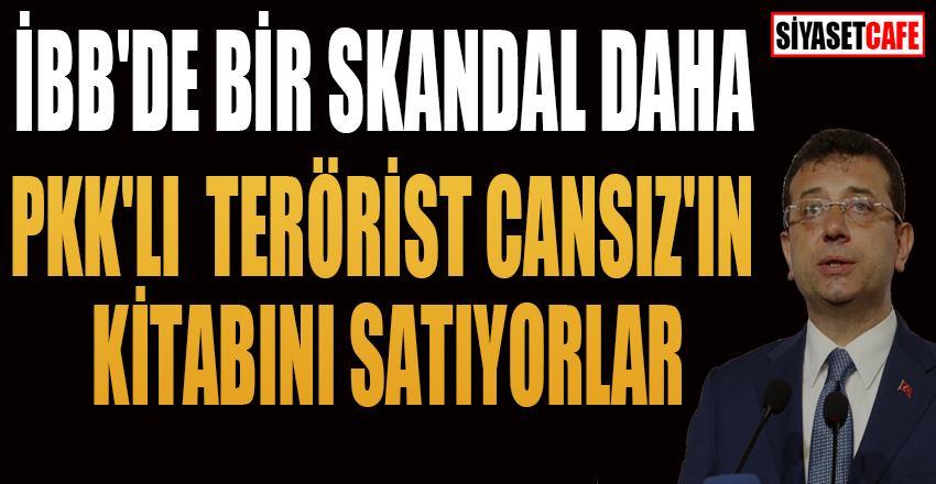 İBB'de bir skandal daha: PKK'lı terörist Cansız'ın kitabını satıyorlar
