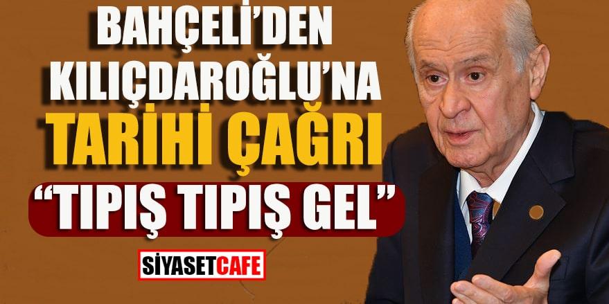Bahçeli'den Kılıçdaroğlu'na tarihi çağrı