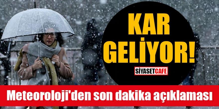 Meteoroloji Genel Müdürlüğü'nden son dakika açıklaması: Kar geliyor