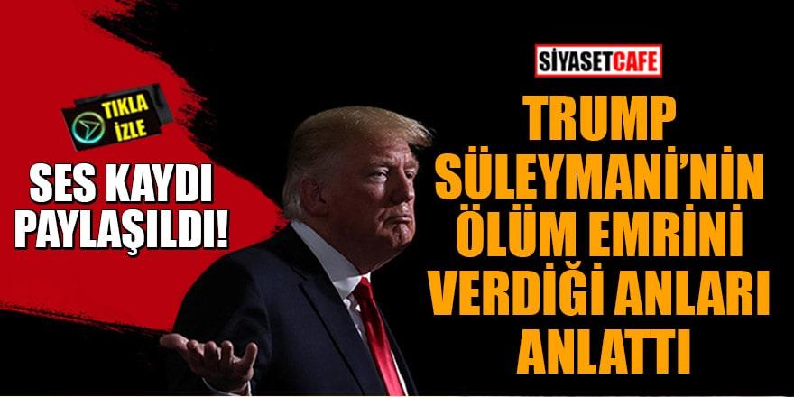 Ses kaydı paylaşıldı! Trump, Süleymani'nin ölüm emrini verdiği anları anlattı