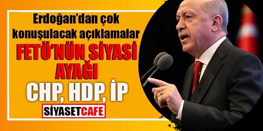 Erdoğan'dan siyasi ayak açıklaması:Ya CHP, ya HDP, ya İP içinde
