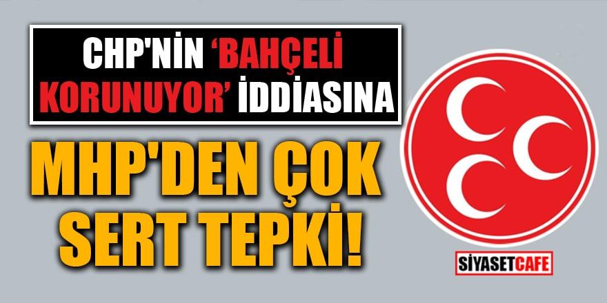 CHP'nin 'Bahçeli korunuyor' iddiasına MHP'den çok sert tepki!