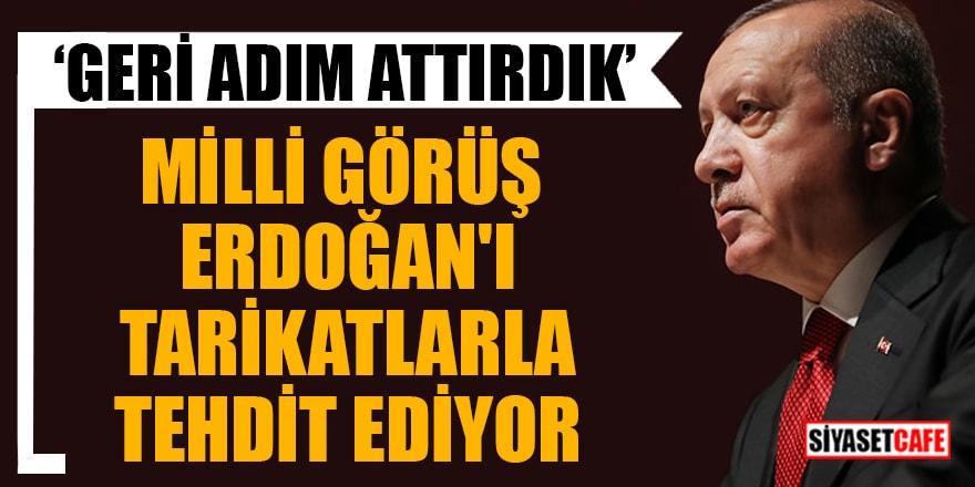 Milli Görüş Erdoğan'ı tarikatlarla tehdit ediyor! 'Geri adım attırdık'