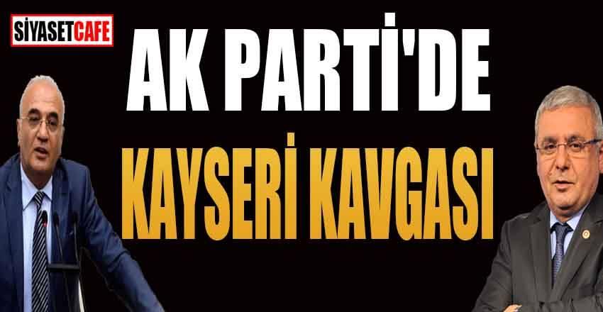 AK Parti'de kayseri kavgası
