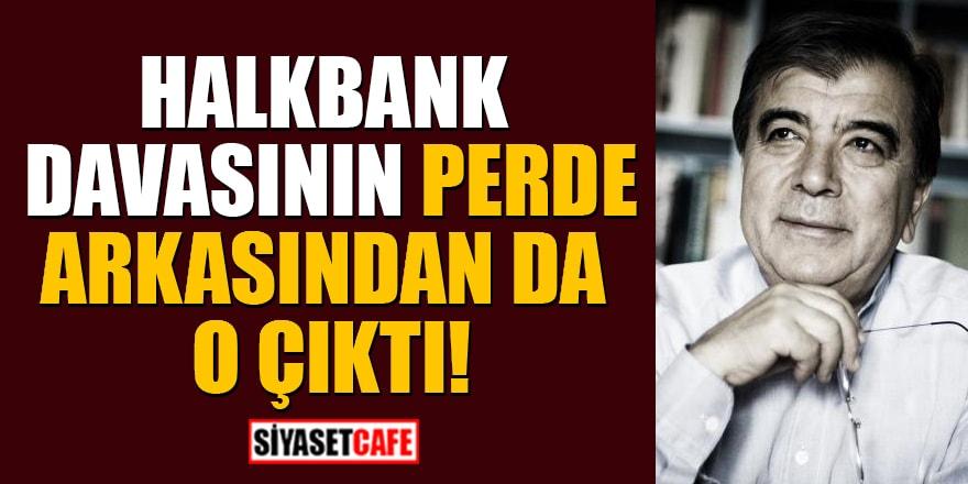 Halkbank davasının perde arkasından da Enver Altaylı çıktı