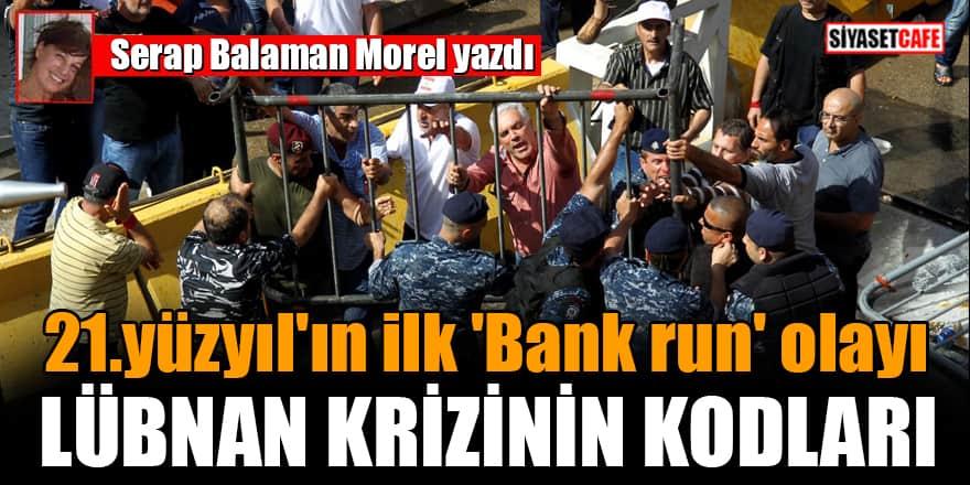 Serap Balaman Morel yazdı: 21.yüzyıl'ın ilk 'Bank run' olayı