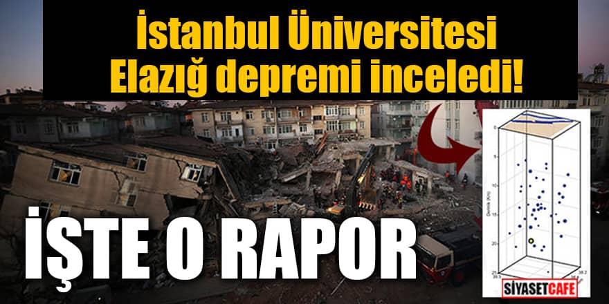 İstanbul Üniversitesi Elazığ depremi inceledi! İşte ön inceleme raporu