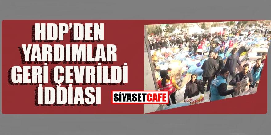 HDP'den yardımlar geri çevrildi iddiası