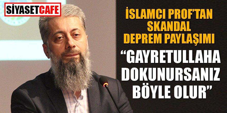 İslamcı Prof'tan skandal deprem paylaşımı