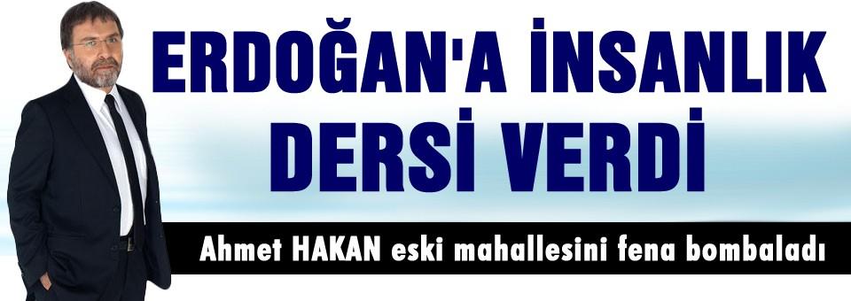 Erdoğan'a insanlık dersi verdi
