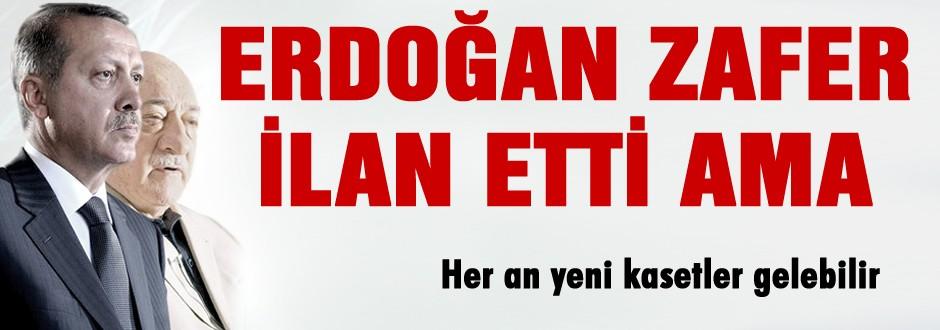 Erdoğan zafer ilan etti AMA..