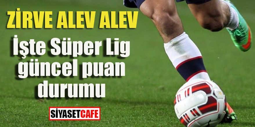 Süper Lig'de son puan durumu; Zirvede yarış hızlandı