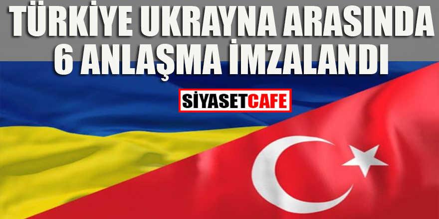 Ukrayna Türkiye arasında 6 anlaşma imzalandı