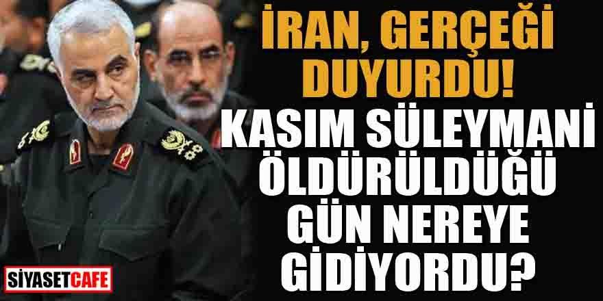 İran, Kasım Süleymani'nin öldürülmesi ile ilgili gerçeği duyurdu!