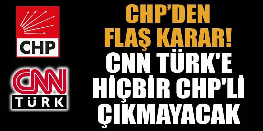 CHP'den flaş CNN TÜRK'ü boykot kararı!