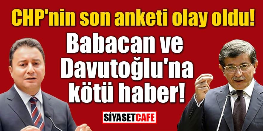 CHP'nin son anketi olay oldu! Babacan ve Davutoğlu'na kötü haber