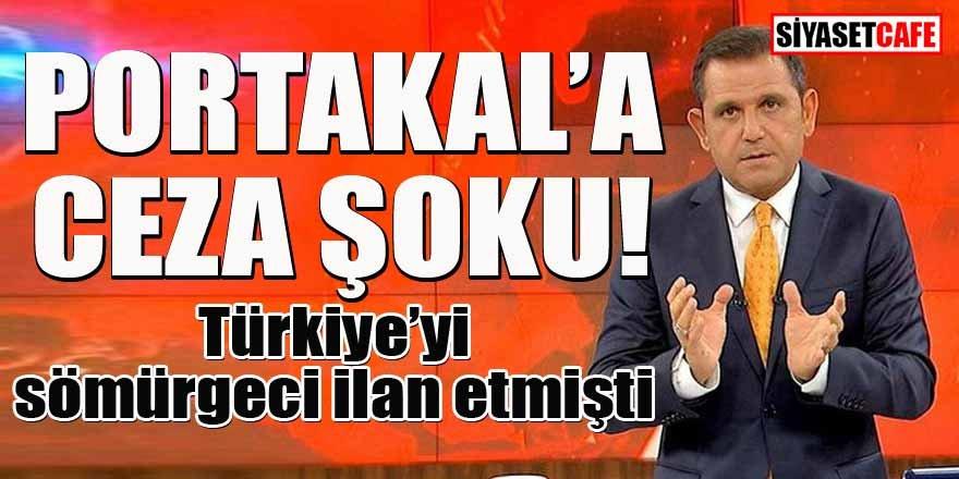Türkiye'yi sömürgeci ilan eden Portakal'a ceza şoku!