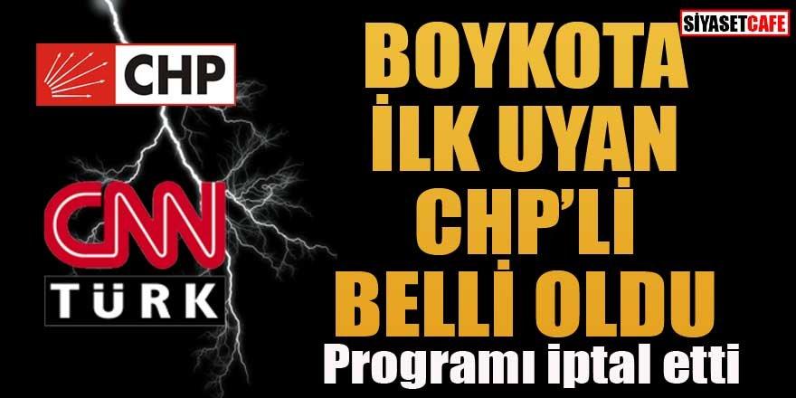 CHP'nin CNN Türk boykotuna uyan ilk isim belli oldu!
