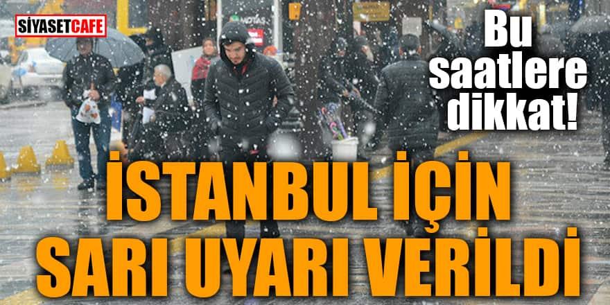 Bu saatlere dikkat! Meteoroloji'den İstanbul için sarı uyarı