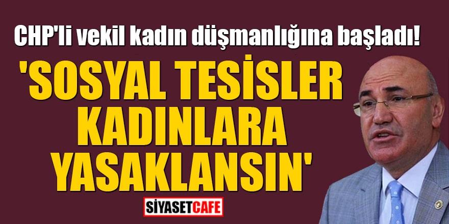 CHP'li vekil kadın düşmanlığına başladı! 'Sosyal tesisler kadınlara yasaklansın'
