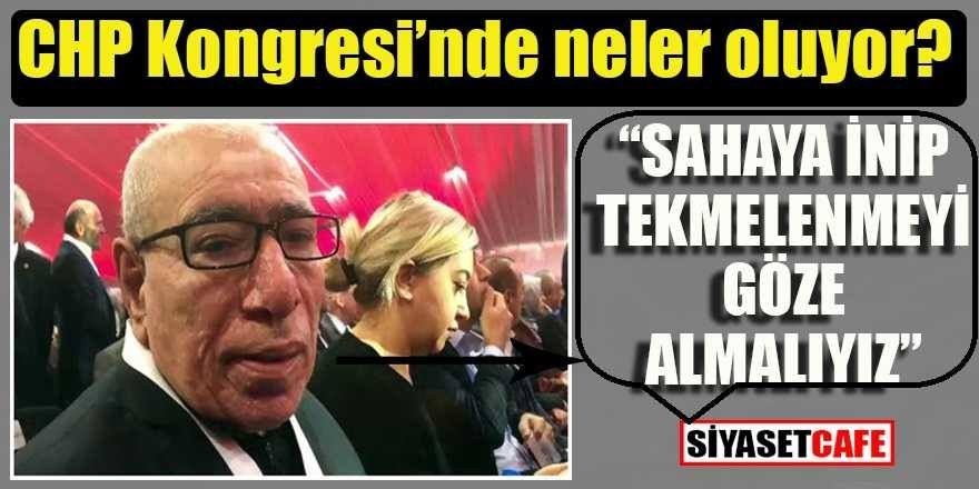 İlyas Salman'dan CHP Kongresinde ilginç çıkış: Tekmelenmeyi göze almalıyız!