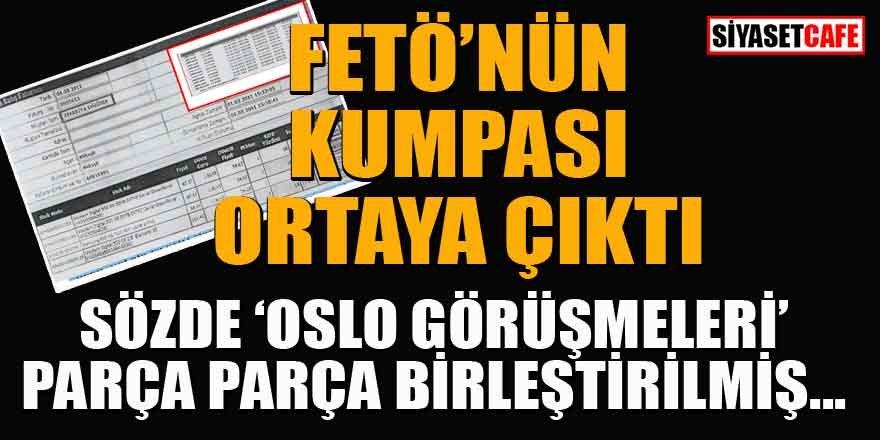 Sözde 'Oslo görüşmeleri' FETÖ'nün kurgusu çıktı! Bilirkişi tespit etti