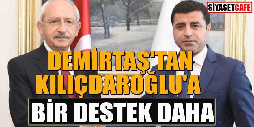 Demirtaş'tan Kılıçdaroğlu'na bir destek daha!