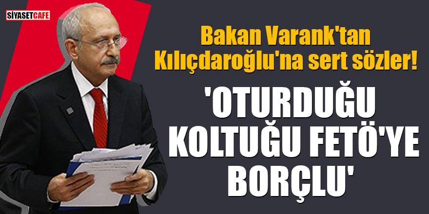 Bakan Varank'tan Kılıçdaroğlu'na sert sözler! 'Oturduğu koltuğu FETÖ'ye borçlu'